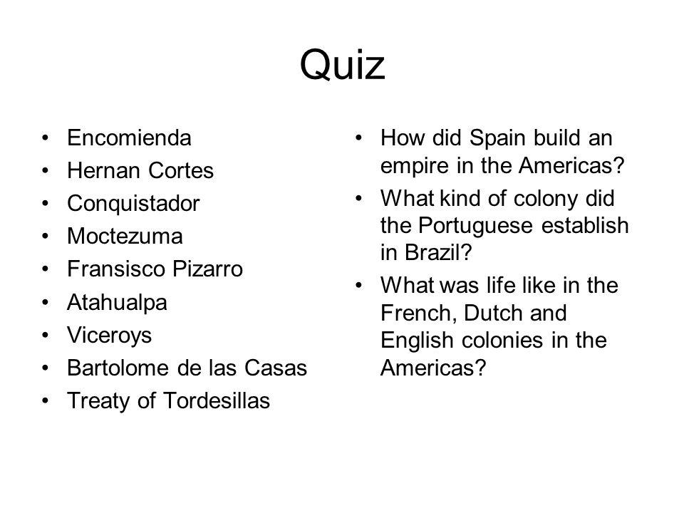 Quiz Encomienda Hernan Cortes Conquistador Moctezuma Fransisco Pizarro