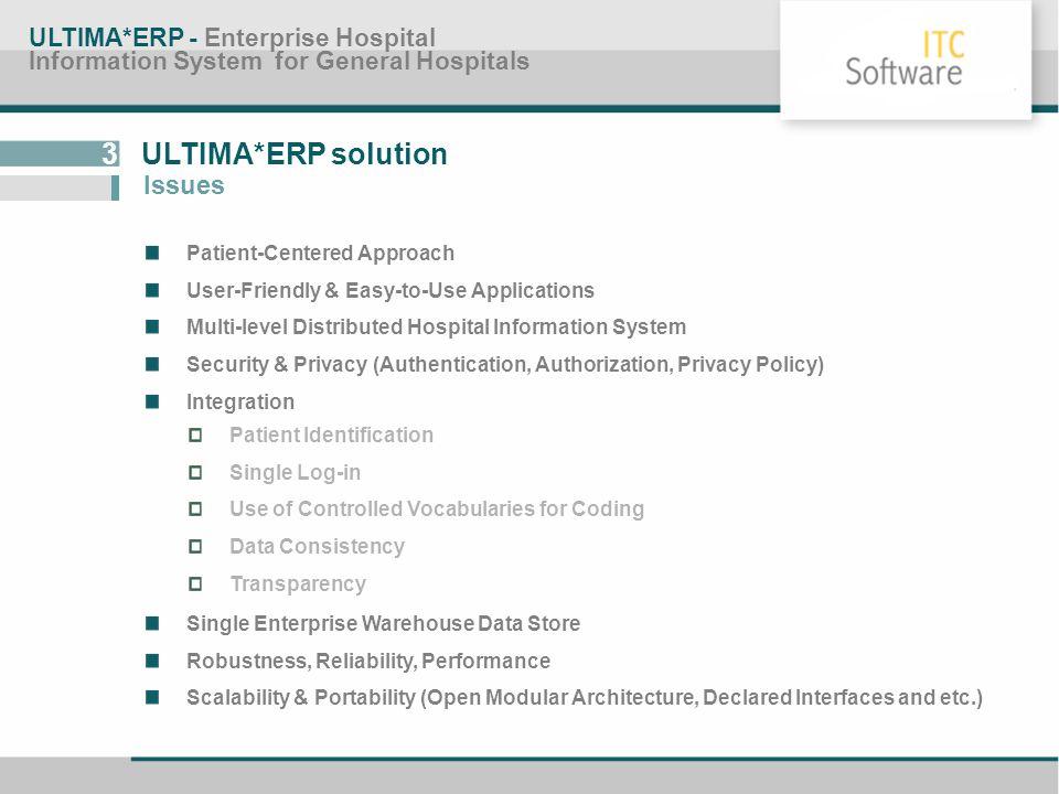 3 ULTIMA*ERP solution Issues ULTIMA*ERP - Enterprise Hospital