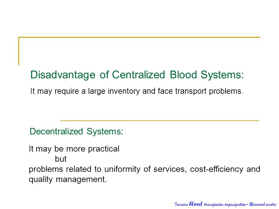 Disadvantage of Centralized Blood Systems: