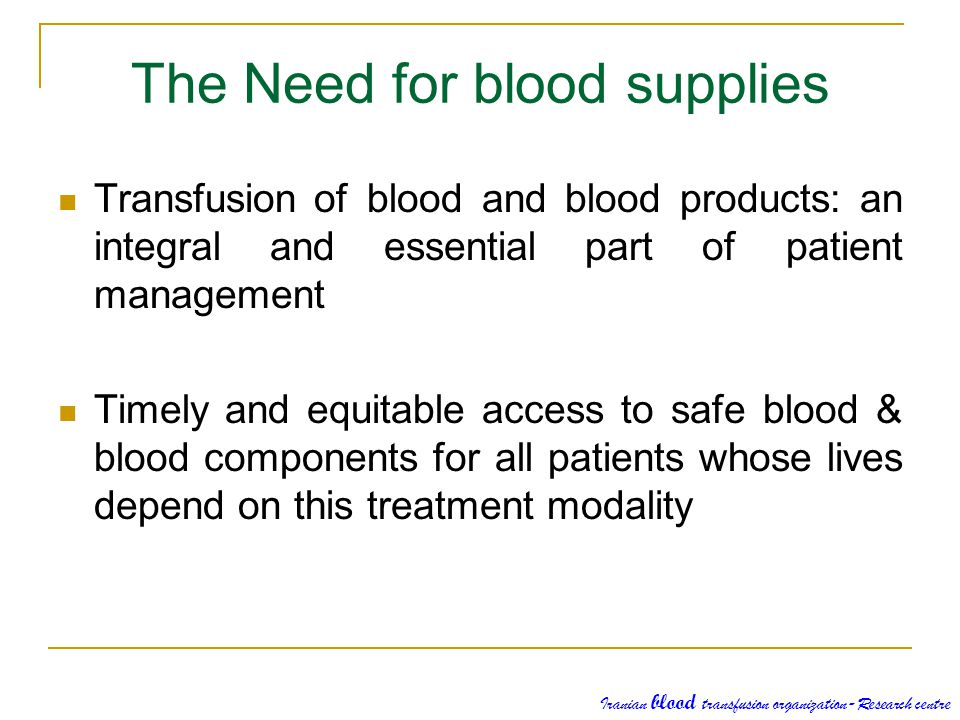 The Need for blood supplies