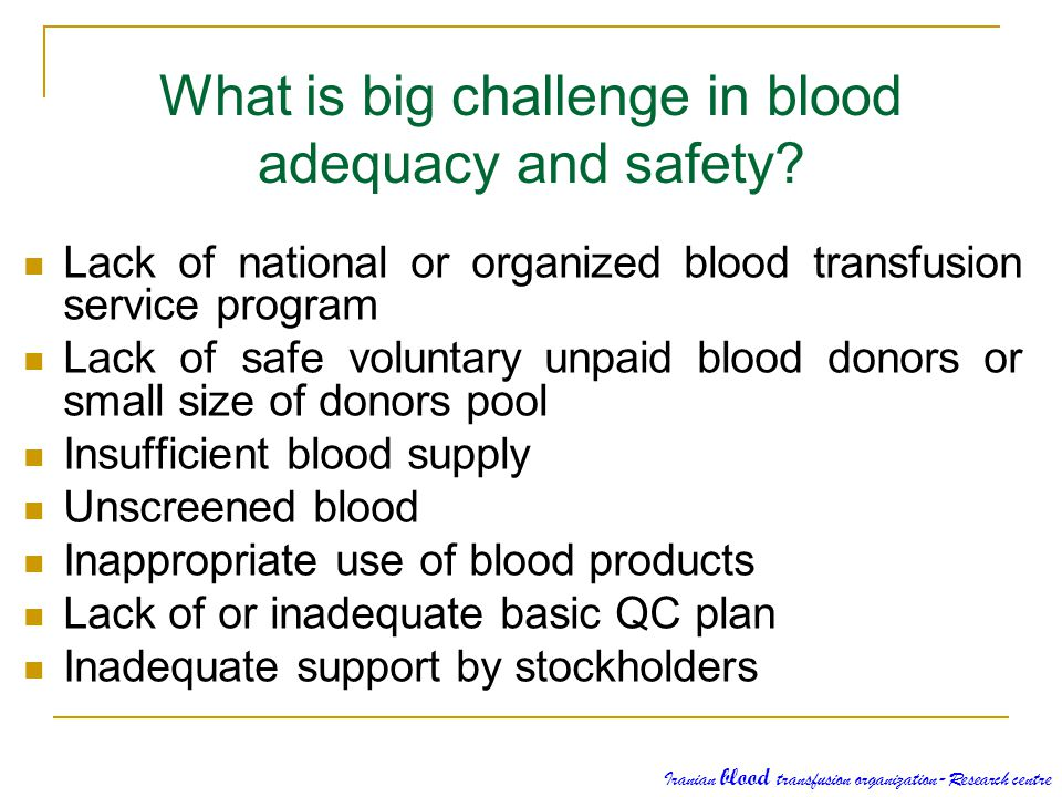 What is big challenge in blood adequacy and safety