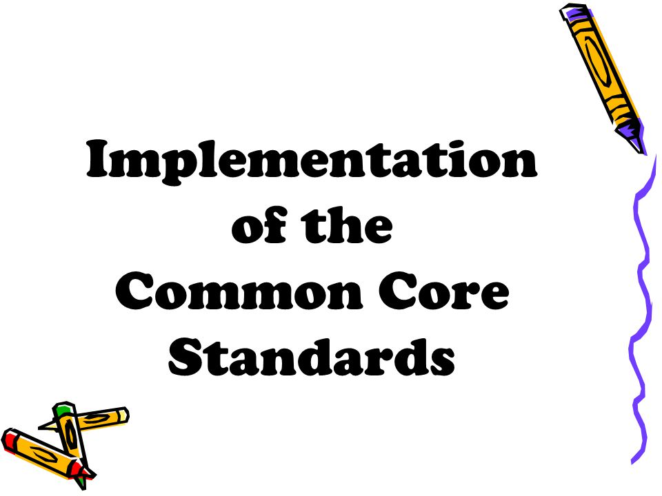 Implementation of the Common Core Standards