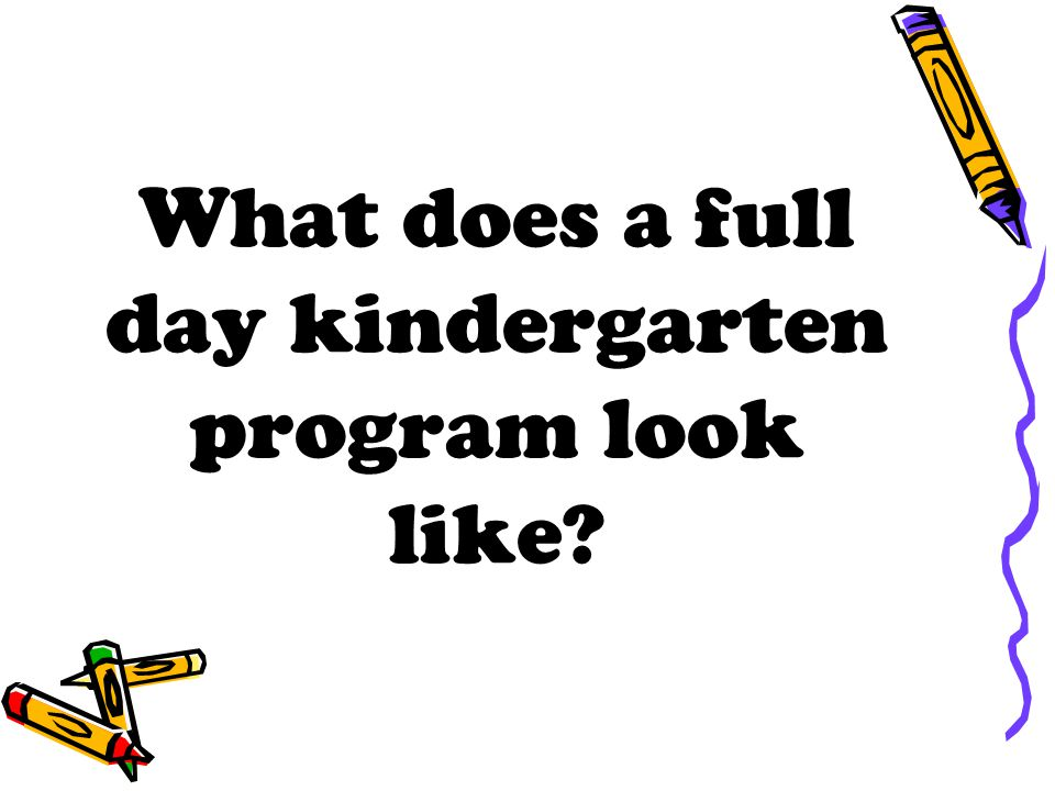 What does a full day kindergarten program look like