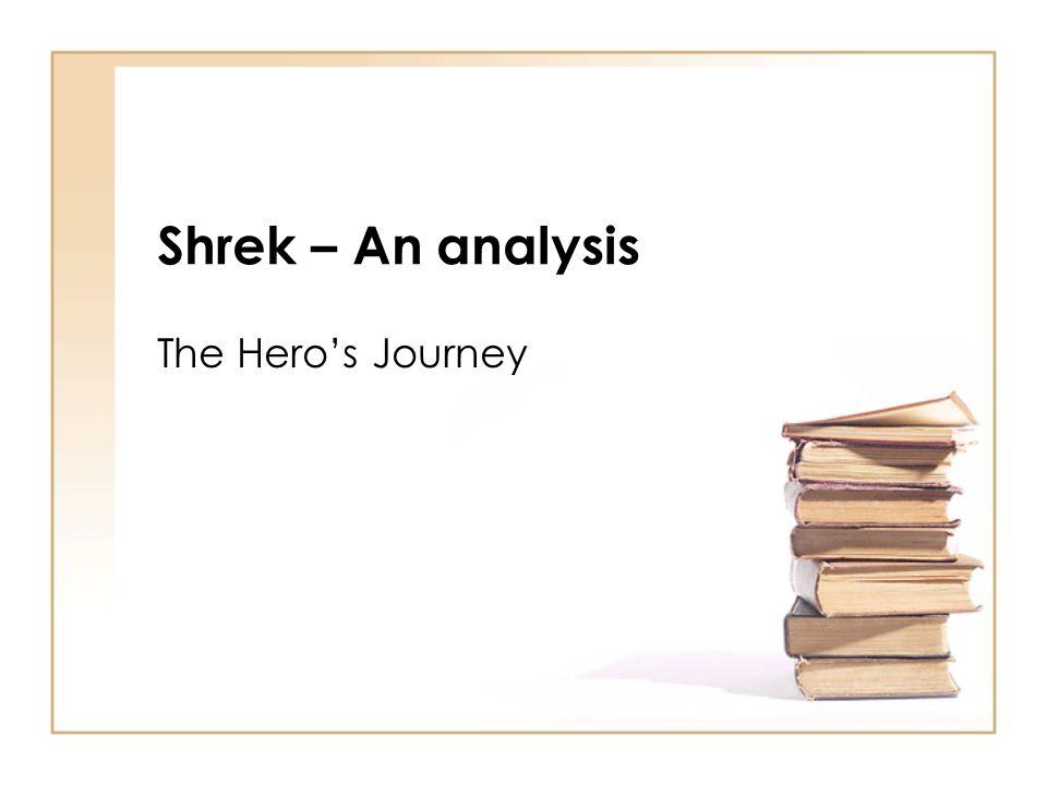 Shrek – An analysis The Hero's Journey