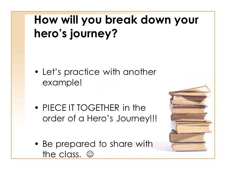 How will you break down your hero's journey