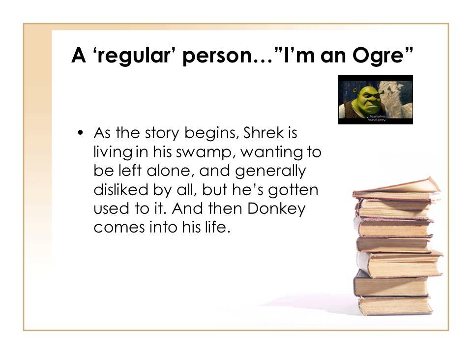A 'regular' person… I'm an Ogre