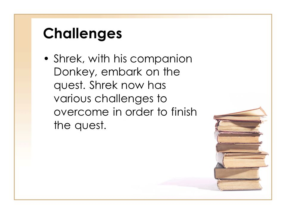 Challenges Shrek, with his companion Donkey, embark on the quest.