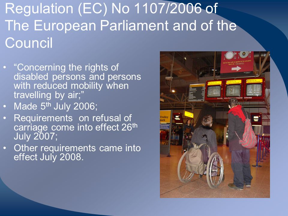 Regulation (EC) No 1107/2006 of The European Parliament and of the Council