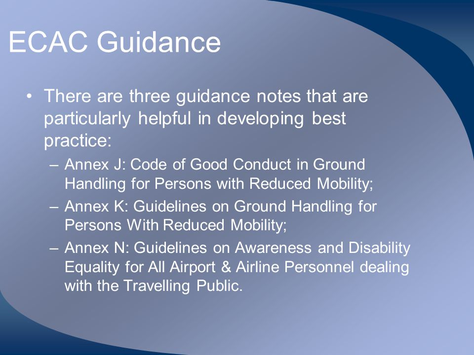 ECAC Guidance There are three guidance notes that are particularly helpful in developing best practice: