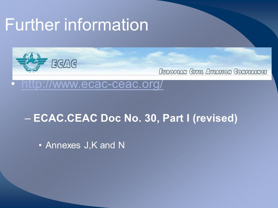 Further information http://www.ecac-ceac.org/