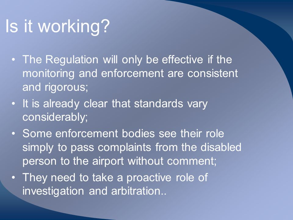 Is it working The Regulation will only be effective if the monitoring and enforcement are consistent and rigorous;