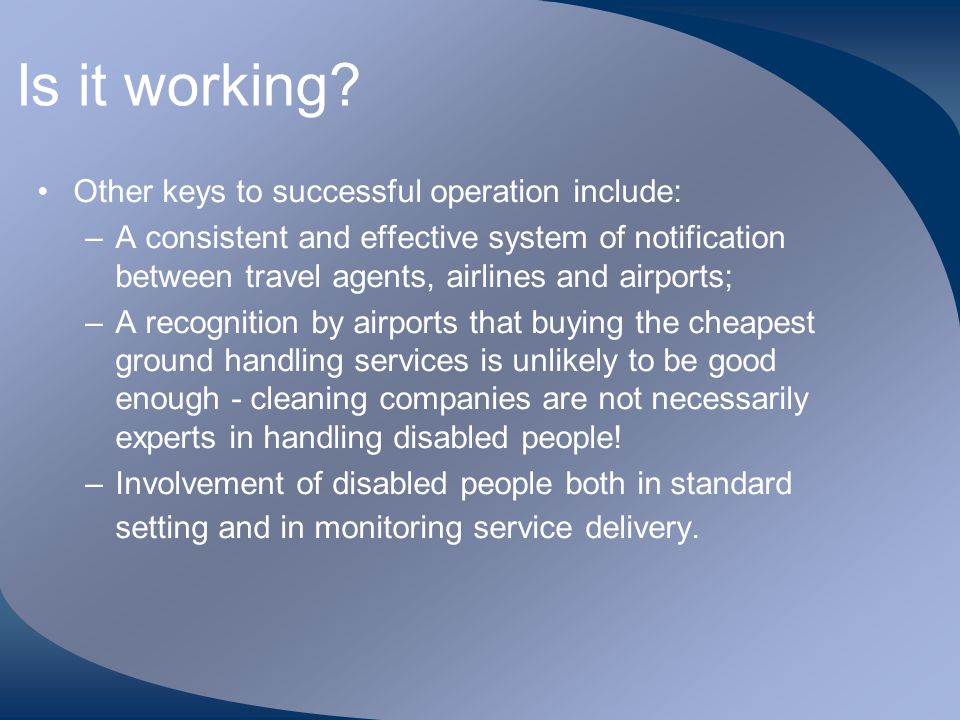 Is it working Other keys to successful operation include: