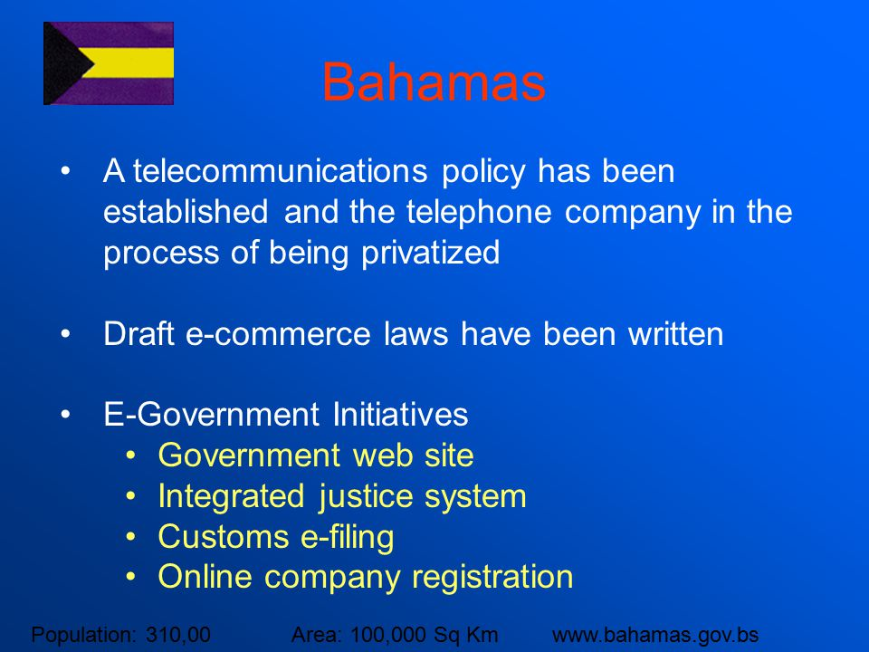 Bahamas A telecommunications policy has been established and the telephone company in the process of being privatized.