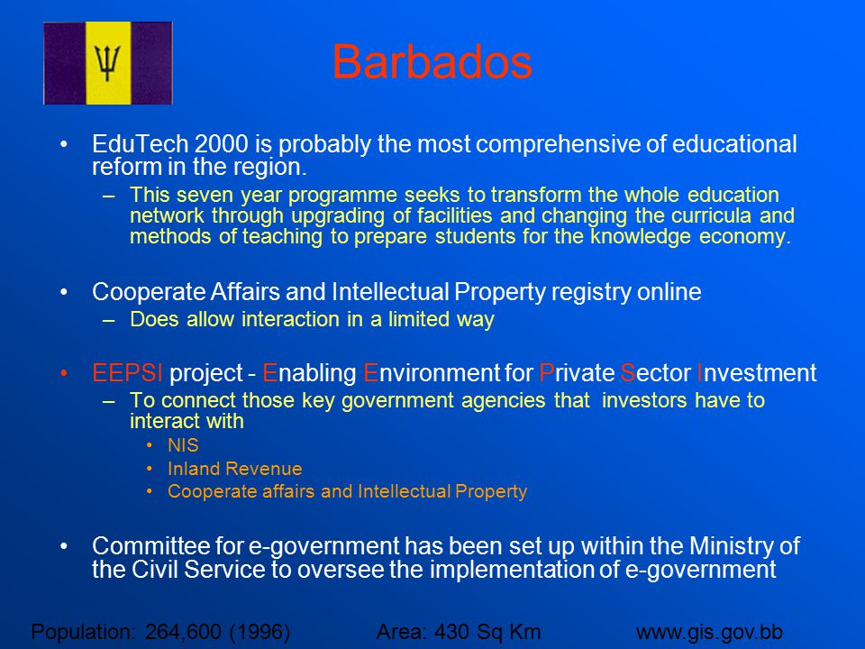 Barbados EduTech 2000 is probably the most comprehensive of educational reform in the region.