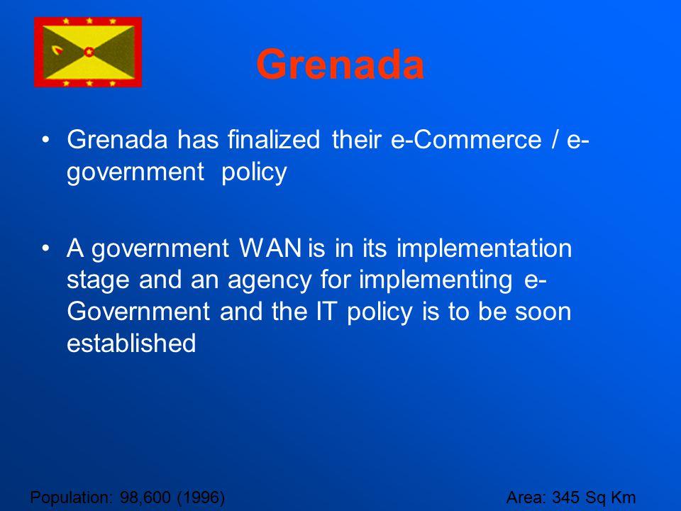 Grenada Grenada has finalized their e-Commerce / e-government policy