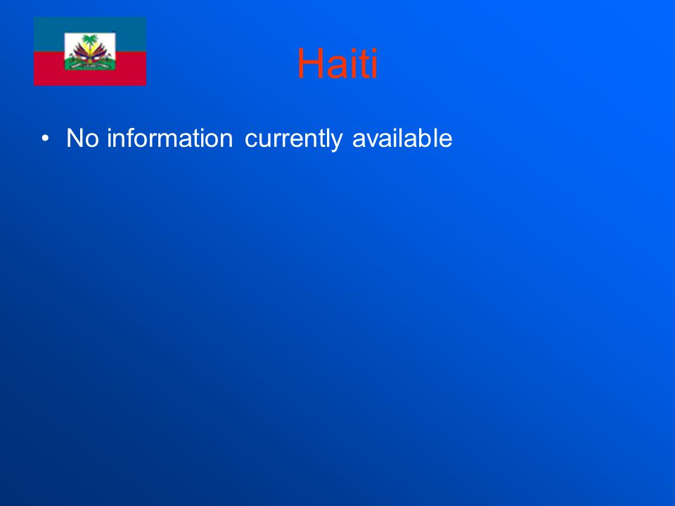 Haiti No information currently available