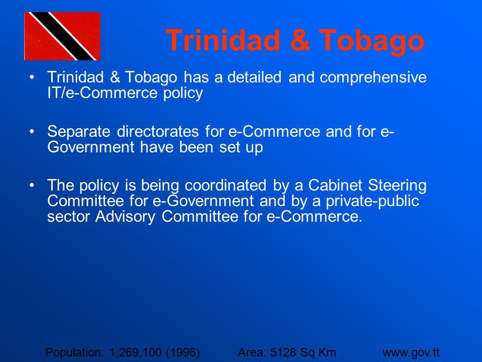 Trinidad & Tobago Trinidad & Tobago has a detailed and comprehensive IT/e-Commerce policy.