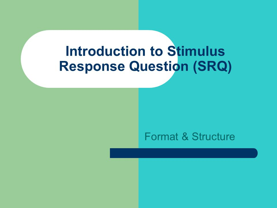 Introduction to Stimulus Response Question (SRQ)