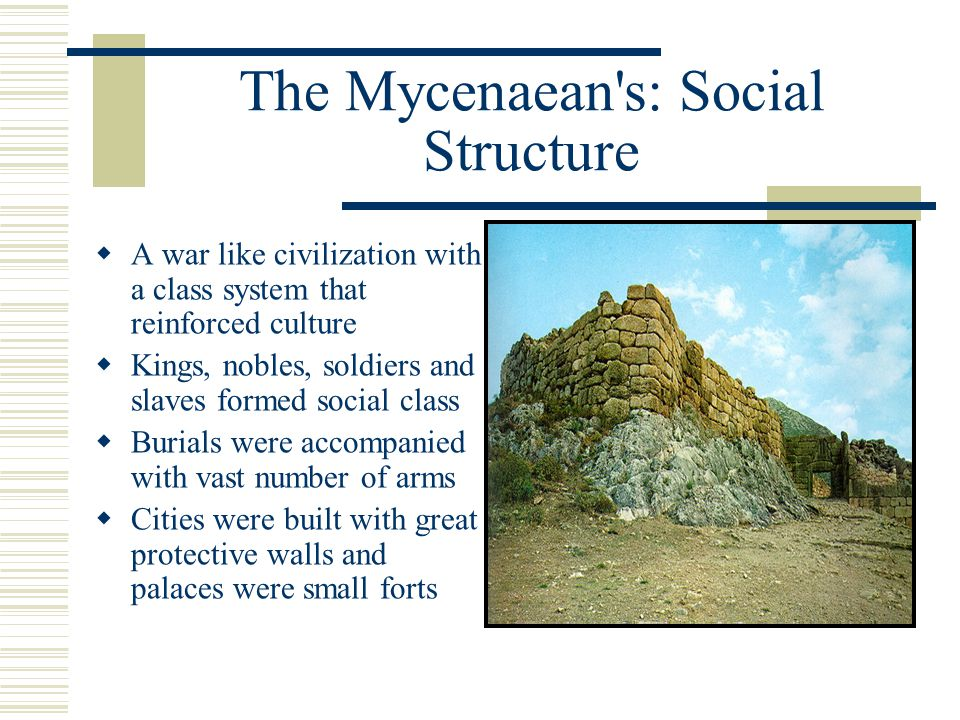 The Mycenaean s: Social Structure