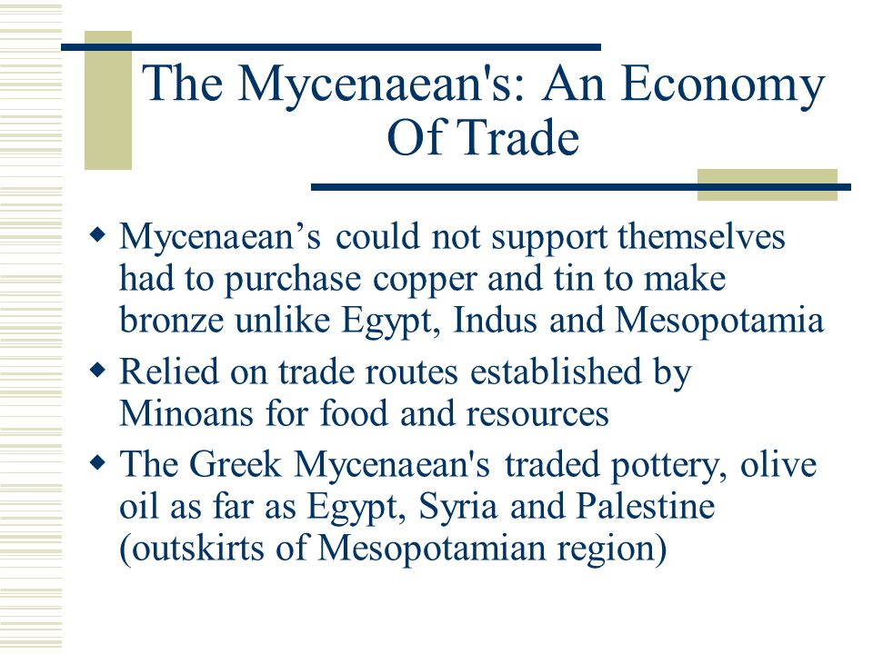 The Mycenaean s: An Economy Of Trade