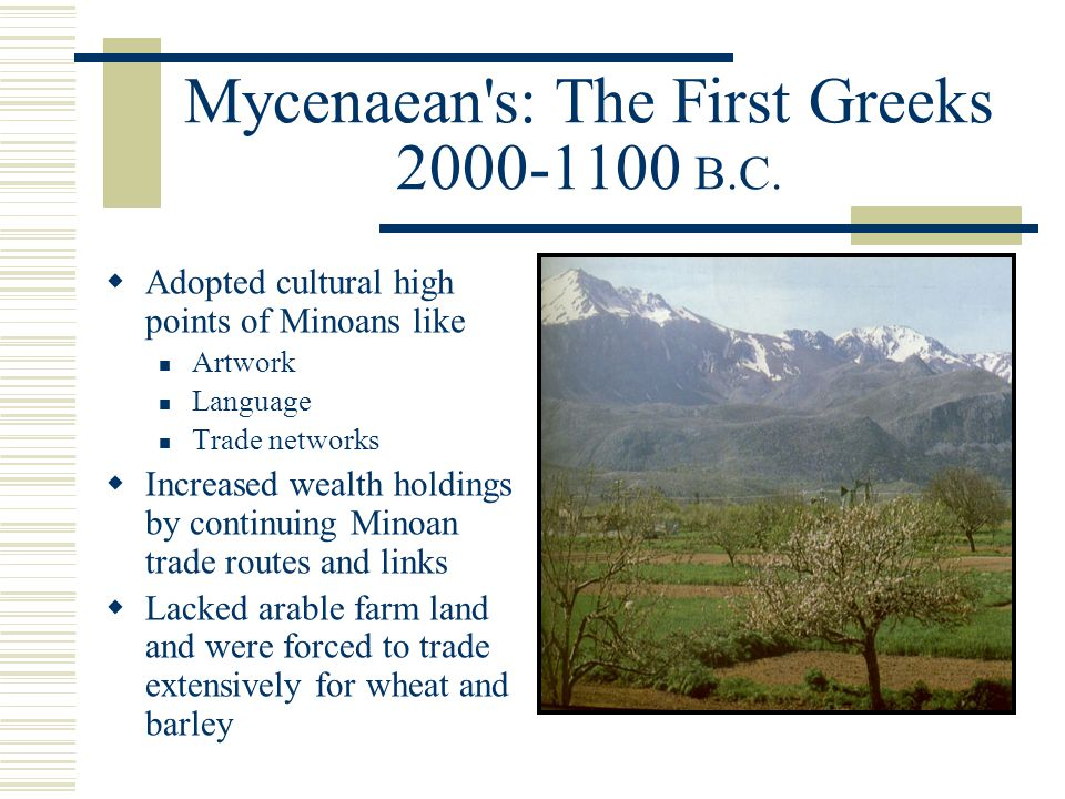 Mycenaean s: The First Greeks 2000-1100 B.C.