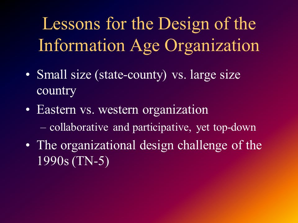 Lessons for the Design of the Information Age Organization