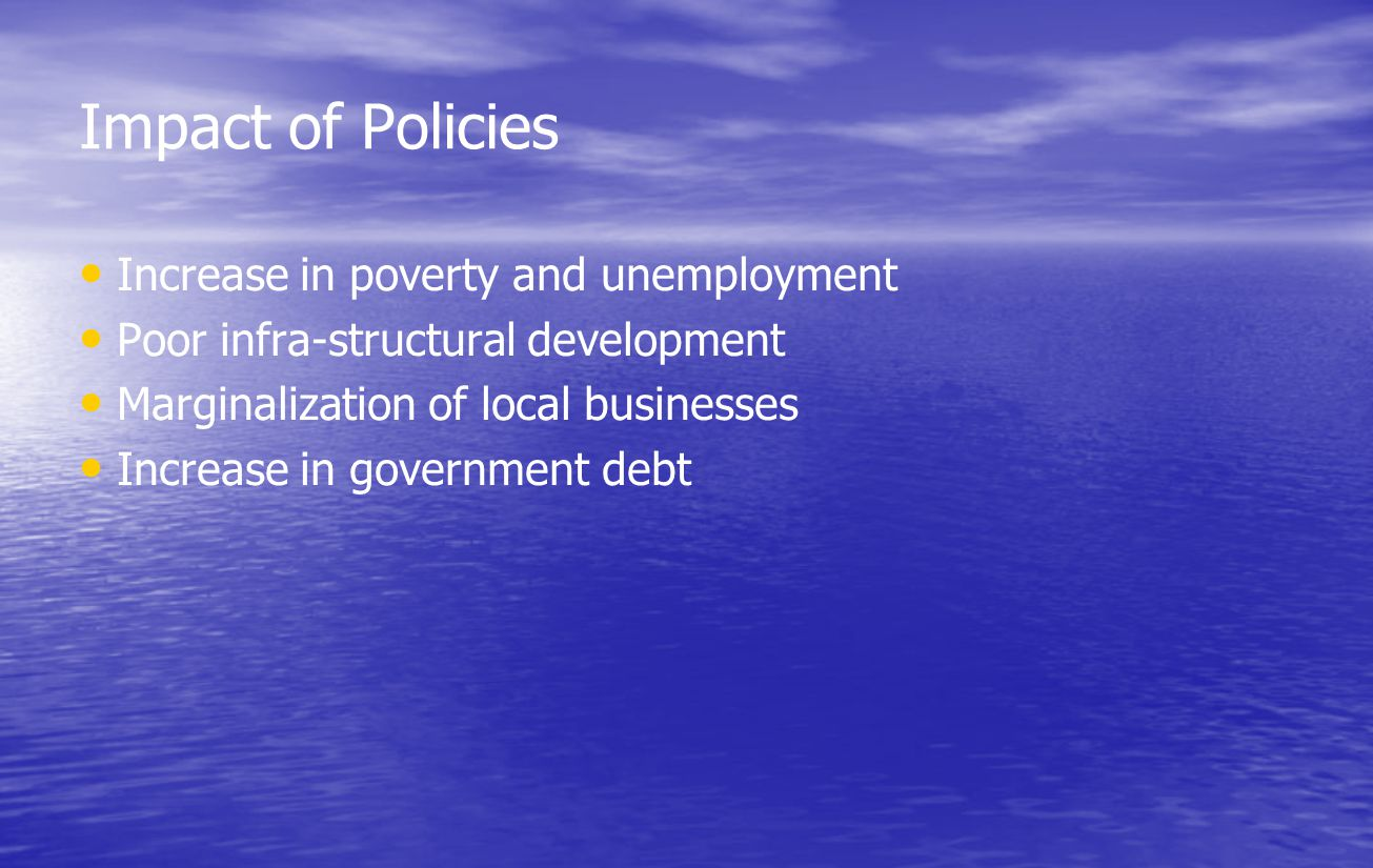 Impact of Policies Increase in poverty and unemployment