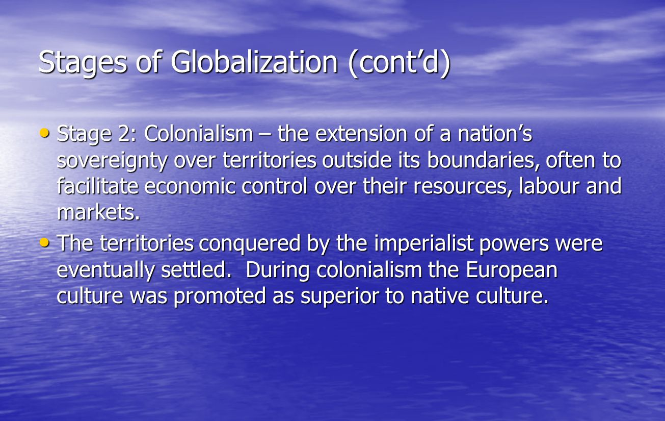 Stages of Globalization (cont'd)