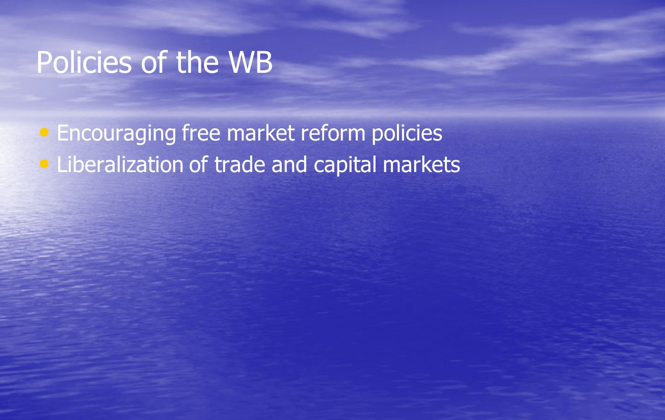 Policies of the WB Encouraging free market reform policies