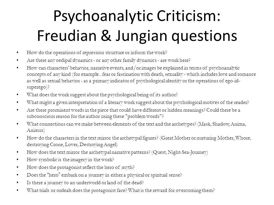 Psychoanalytic Criticism: Freudian & Jungian questions