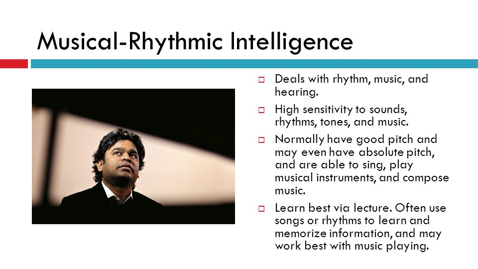 Musical-Rhythmic Intelligence