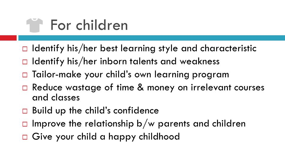 For children Identify his/her best learning style and characteristic