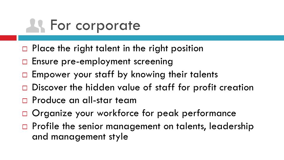 For corporate Place the right talent in the right position
