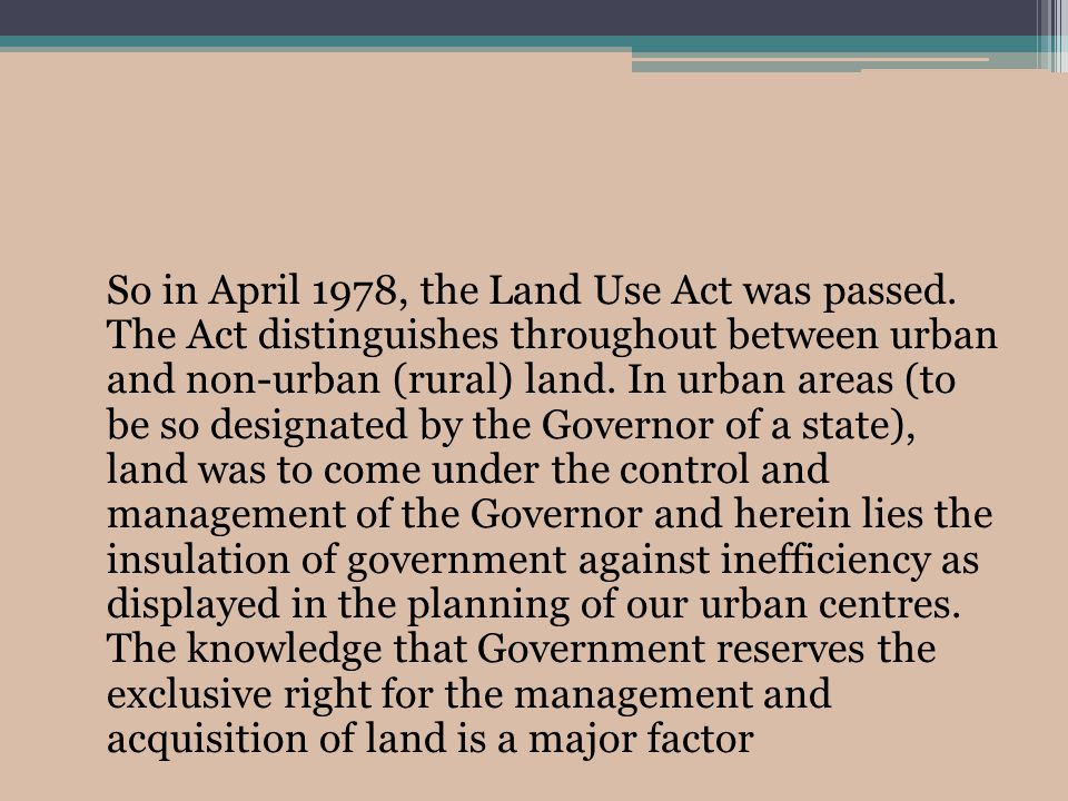 So in April 1978, the Land Use Act was passed