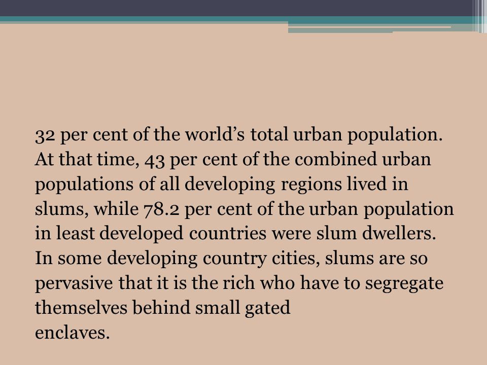 32 per cent of the world's total urban population