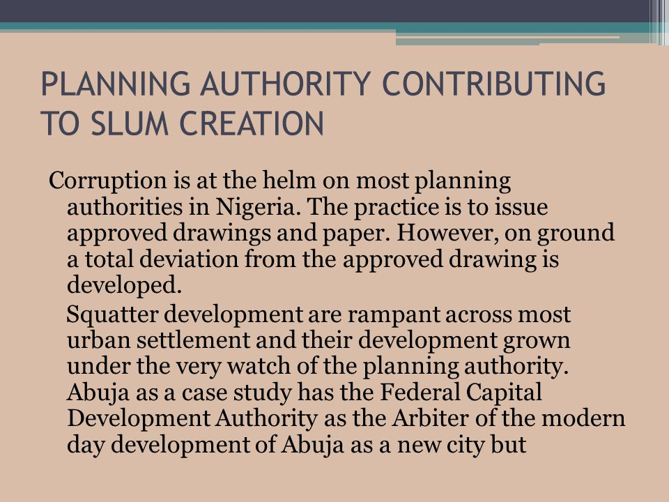 PLANNING AUTHORITY CONTRIBUTING TO SLUM CREATION