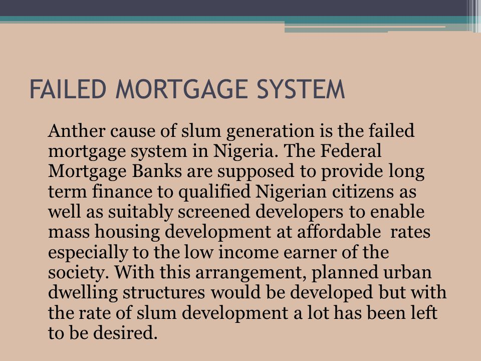 FAILED MORTGAGE SYSTEM