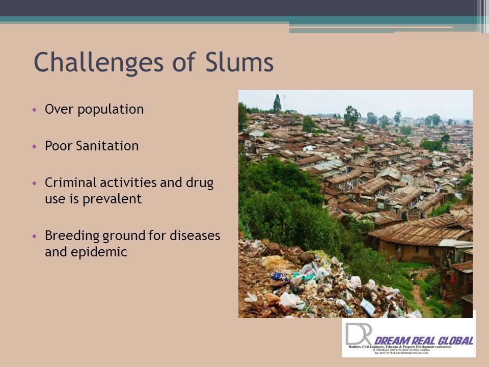 Challenges of Slums Over population Poor Sanitation