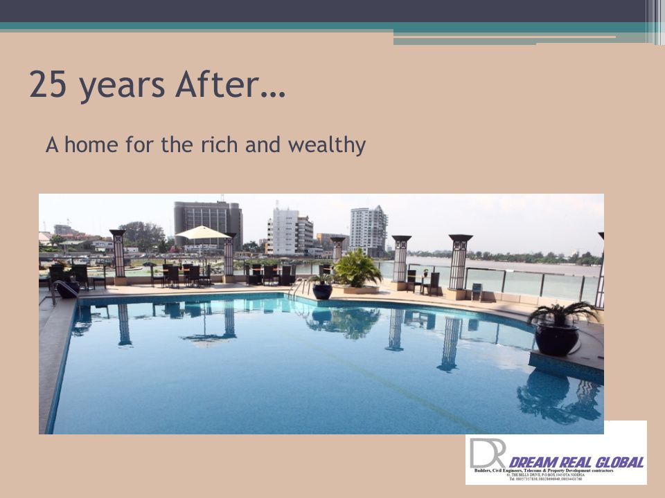 25 years After… A home for the rich and wealthy
