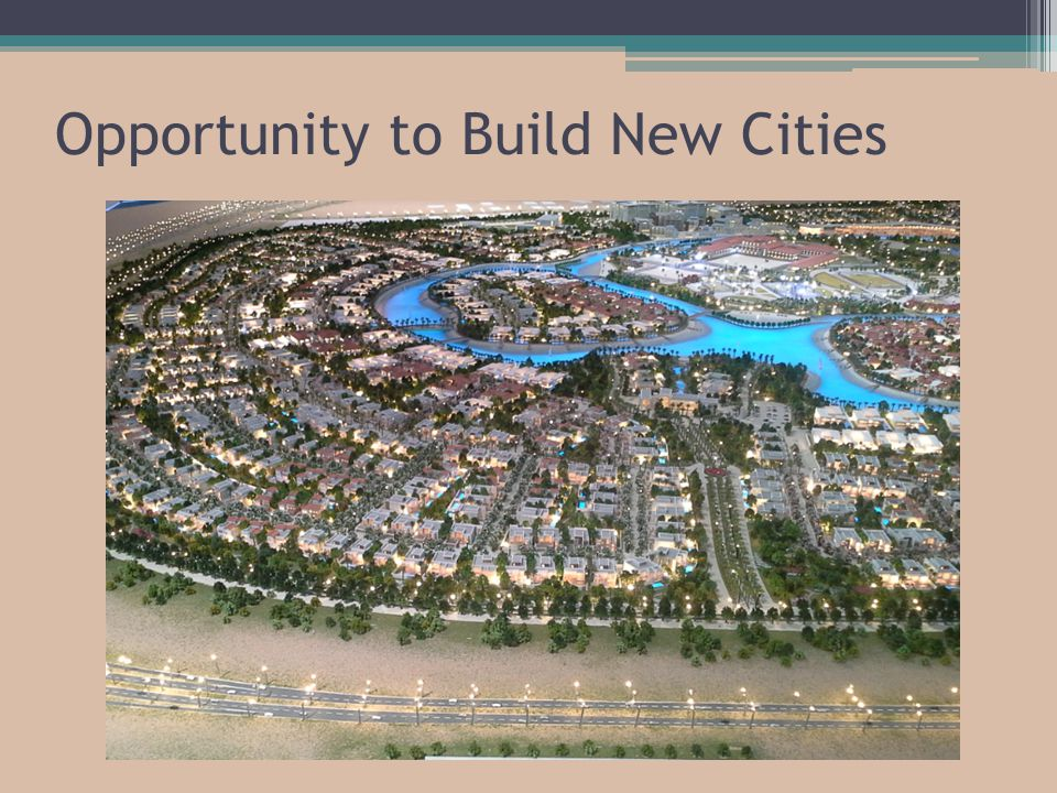 Opportunity to Build New Cities