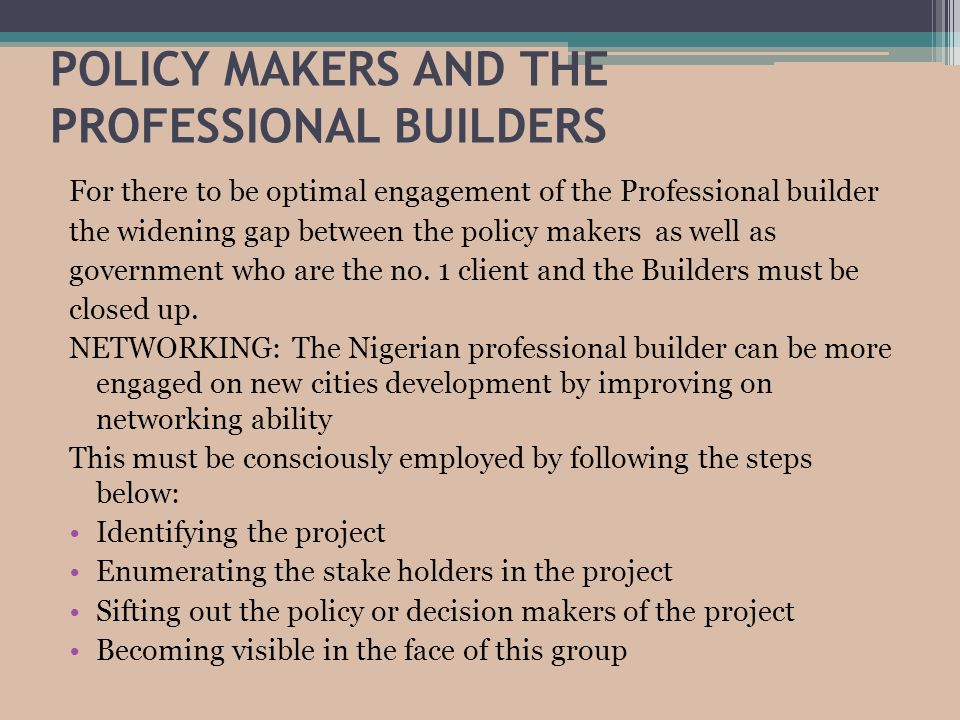 POLICY MAKERS AND THE PROFESSIONAL BUILDERS