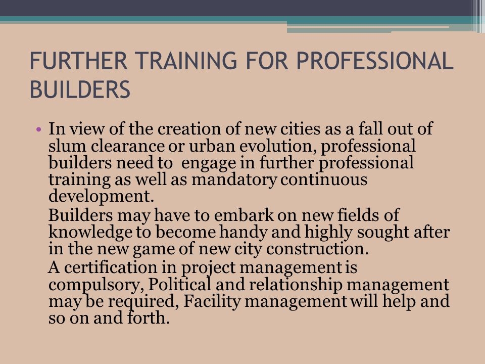 FURTHER TRAINING FOR PROFESSIONAL BUILDERS