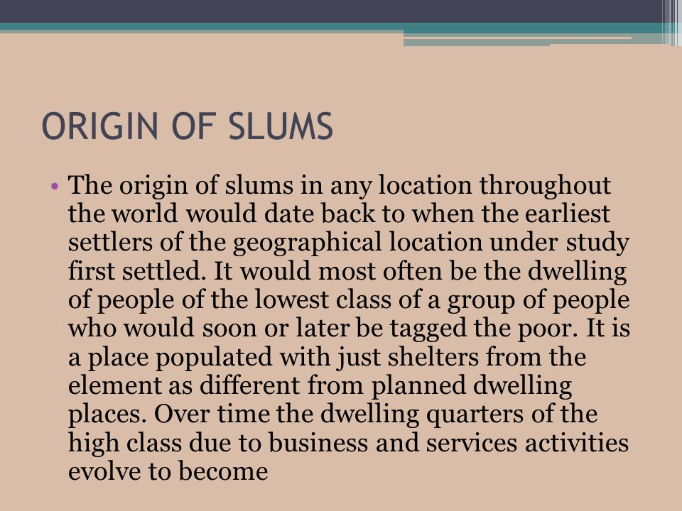 ORIGIN OF SLUMS