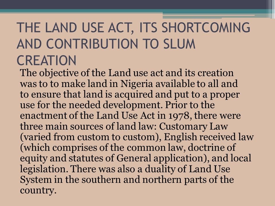 THE LAND USE ACT, ITS SHORTCOMING AND CONTRIBUTION TO SLUM CREATION