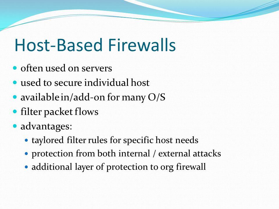 Host-Based Firewalls often used on servers