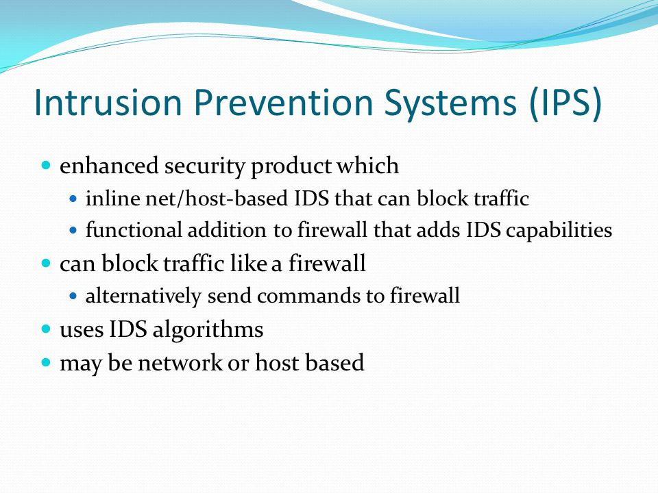 Intrusion Prevention Systems (IPS)