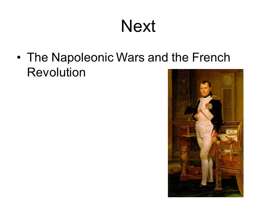 Next The Napoleonic Wars and the French Revolution