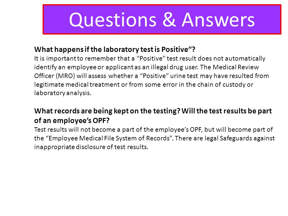 Questions & Answers What happens if the laboratory test is Positive