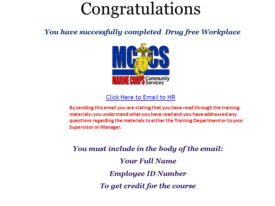 Congratulations You have successfully completed Drug free Workplace