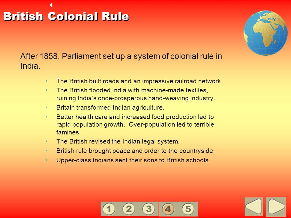 4 British Colonial Rule. After 1858, Parliament set up a system of colonial rule in India.